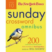 The New York Times Sunday Crossword Omnibus, Volume 10: 200 World Famous Sunday Puzzles from the Pages of the New York Times, Paperback