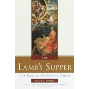 The Lamb's Supper: Experiencing the Mass, Hardcover