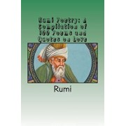 Rumi Poetry: A Compilation of 100 Poems and Quotes on Love, Paperback/Rumi