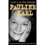 I Lost It at the Movies, Paperback/Pauline Kael