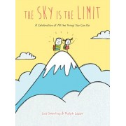 The Sky Is the Limit: A Celebration of All the Things You Can Do (Graduation Book for Kids, Preschool Graduation Gift, Toddler Book), Hardcover/Lisa Swerling