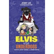 Elvis and the Underdogs: Secrets, Secret Service, and Room Service, Paperback