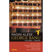 Pagini alese, vol. 1 - Eseuri/George Banu