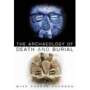 Archaeology of Death and Burial, Paperback