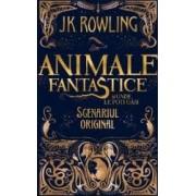 Animale fantastice si unde le poti gasi Scenariul original - J.K. Rowling
