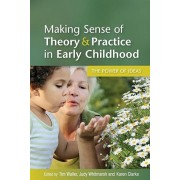 Making Sense of Theory and Practice in Early Childhood: The Power of Ideas, Paperback/Tim Waller