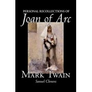 Personal Recollections of Joan of Arc by Mark Twain, Fiction, Classics/Mark Twain