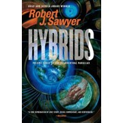 Hybrids: Volume Three of the Neanderthal Parallax, Paperback/Robert J. Sawyer