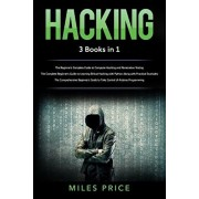 Hacking: 3 Books in 1: The Beginner's Complete Guide to Computer Hacking and Penetration Testing & The Complete Beginner's Guid, Paperback/Miles Price