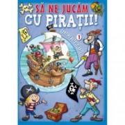 Sa ne jucam cu piratii. VOL I