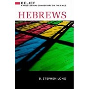 Hebrews: Belief: A Theological Commentary on the Bible, Hardcover/D. Stephen Long