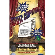 The Little Man in the Map Teaches the State Capitals!, Paperback/E. Andrew Martonyi