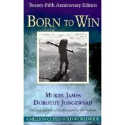 Born to Win, 25th Anniversary: Transactionalanalysis with Gestalt Experiments, Paperback