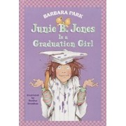 Junie B. Jones '17: Junie B. Jones Is a Graduation Girl/Barbara Park