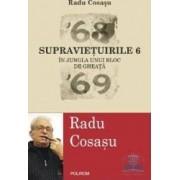 Supravietuirile 6 - In Jungla unui bloc de gheata 69 - Radu Cosasu