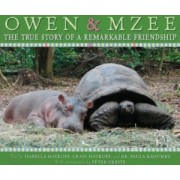 Owen and Mzee The True Story of a Remarkable Friendship