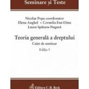 Teoria generala a dreptului. Caiet de seminar Ed.3 - Nicolae Popa Elena Anghel