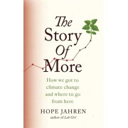 Story of More. How We Got to Climate Change and Where to Go from Here, Paperback/Hope Jahren