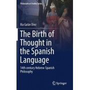 The Birth of Thought in the Spanish Language: 14th Century Hebrew-Spanish Philosophy