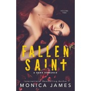 Fallen Saint: All The Pretty Things Trilogy Volume 2, Paperback/Monica James