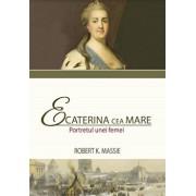Ecaterina cea Mare. Portretul unei femei/Robert K. Massie