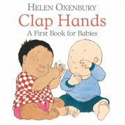 Clap Hands. A First Book for Babies, Board book/Helen Oxenbury