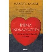 Inima indragostita. O istorie neconventionala a iubirii. Cum a ajuns inima simbolul suprem al iubirii in arta, filosofie si viata cotidiana