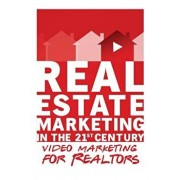 Video Marketing for Realtors: Real Estate Marketing in the 21st Century Vol.3, Paperback/Michael Smythe