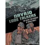 Navajo Code Talkers: Top Secret Messengers of World War II, Paperback/Blake Hoena