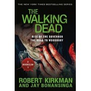 The Walking Dead: Rise of the Governor and the Road to Woodbury, Paperback/Robert Kirkman