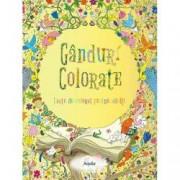 Ganduri colorate. Carte de colorat pentru adulti