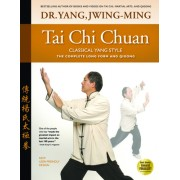 Tai Chi Chuan, Classical Yang Style: The Complete Form and Qigong