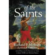 Lives of the Saints: From Mary and St. Francis of Assisi to John XXIII and Mother Teresa, Paperback/Richard P. McBrien