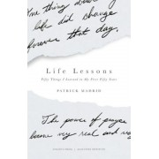 Life Lessons: Fifty Things I Learned in My First Fifty Years, Paperback