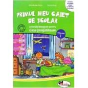 Primul meu caiet de scolar. Activitati integrate pentru clasa pregatitoare - Alina Nicolae-Pertea Dumitra Radu