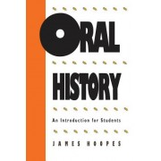 Oral History - An Introduction for Students (Hoopes James)(Paperback / softback) (9780807813447)