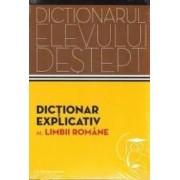 Dictionarul elevului destept Dictionar explicativ al limbii romane