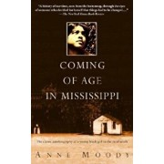 Coming of Age in Mississippi: The Classic Autobiography of a Young Black Girl in the Rural South, Paperback/Anne Moody