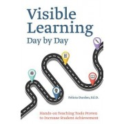Visible Learning Techniques for Teachers: Innovative Classroom Methods to Guarantee Complete Student Understanding