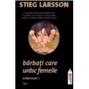 Barbati care urasc femeile - Stieg Larsson
