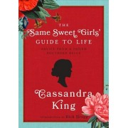 The Same Sweet Girl's' Guide to Life: Advice from a Failed Southern Belle, Hardcover