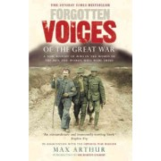 Forgotten Voices of the Great War - A New History of WWI in the Words of the Men and Women Who Were There (Arthur Max)(Paperback) (9780091888879)