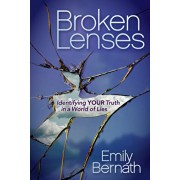 Broken Lenses: Identifying Your Truth in a World of Lies, Paperback/Emily Bernath