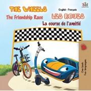 The Wheels - The Friendship Race Les Roues - La course de l'amiti: English French Bilingual Book, Paperback/Kidkiddos Books