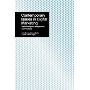 Contemporary Issues in Digital Marketing, Paperback/John Branch