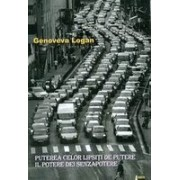 Puterea celor lipsiti de putere/ Il potere dei senza potere (editie bilingva: romana-italiana; trad. de Valeria Mocanasu) - Logan, Genoveva.
