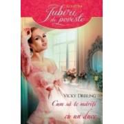 Cum sa te mariti cu un duce - Vicky Dreiling