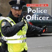 I Want to Be a Police Officer, Hardcover/Dan Liebman