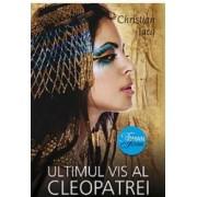 Ultimul vis al Cleopatrei - Christian Jacq