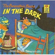 The Berenstain Bears in the Dark/Stan Berenstain